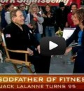 Jack LaLane - Godfather of Fitness - at Age 95