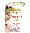 Editors Seek Caregivers' Stories for New Chicken Soup for Caregivers Book