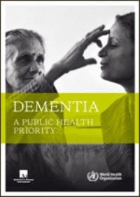 Dementia - A Public Health Priority - 2012 Report issued by WHO and Alzheimer's Disease International
