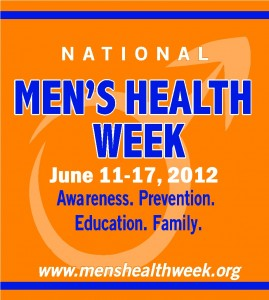 National Men's Health Week - June 11-17, 2012 (Poster provided by Men's Health Network, sponsor of Men's Health Month & Men's Health Month)