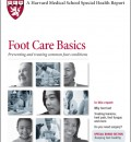 Harvard Health Updates Report on Foot Care Basics - Preventing and Treating Common Foot Conditions