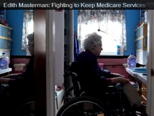 Edith Masterman, a Plaintiff in Lawsuit Seeking end to Medicare practice of denying Skilled Care & Home Care and Therapy benefits to Chronically Ill for patient's inability to improve