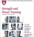 Harvard Health Publishes Report on Strength and Power Training: A guide for adults of all ages