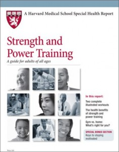 Strength and Power Training, A Guide for Adults of All Ages, by Harvard Medical School (Harvard Health Publications)