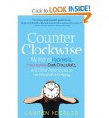 New Book, Counter Clockwise by Lauren Kessler, Gives Hope: 70% of Aging Process Within Our Control